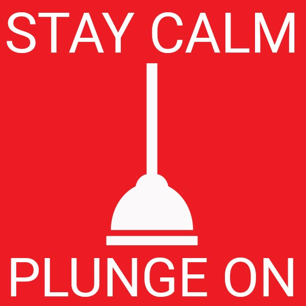 Stay Calm and Plunge On